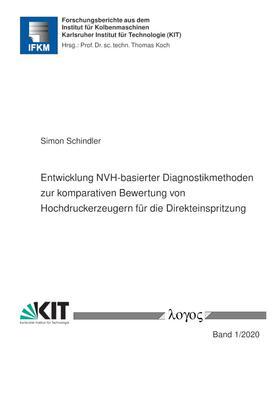 Schindler   Entwicklung NVH-basierter Diagnostikmethoden zur komparativen Bewertung von Hochdruckerzeugern für die Direkteinspritzung   Buch   sack.de