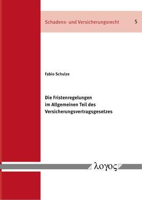 Schulze | Die Fristenregelungen im Allgemeinen Teil des Versicherungsvertragsgesetzes | Buch | sack.de