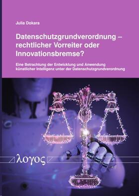 Dokara | Datenschutzgrundverordnung – rechtlicher Vorreiter oder Innovationsbremse? | Buch | sack.de