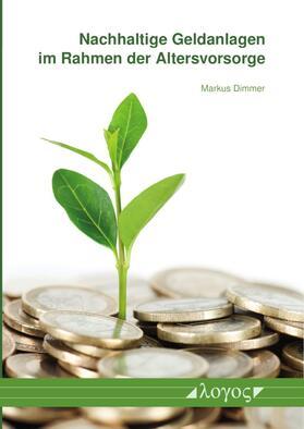 Dimmer | Nachhaltige Geldanlagen im Rahmen der Altersvorsorge | Buch | sack.de