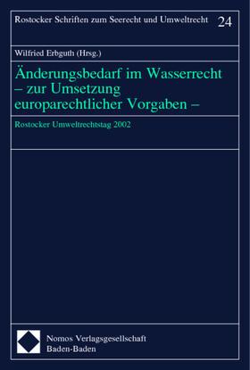 Erbguth | Änderungsbedarf im Wasserrecht - zur Umsetzung europarechtlicher Vorgaben - | Buch | sack.de