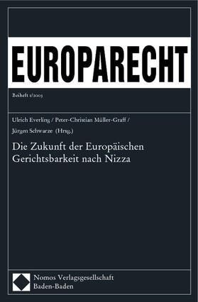 Everling / Müller-Graff / Schwarze | Die Zukunft der Europäischen Gerichtsbarkeit nach Nizza | Buch | sack.de