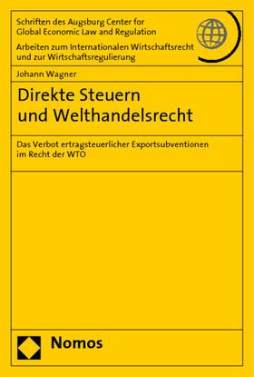 Wagner | Direkte Steuern und Welthandelsrecht | Buch | sack.de
