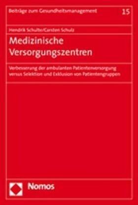 Schulte / Schulz | Medizinische Versorgungszentren | Buch | sack.de