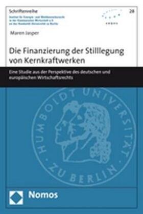 Jasper | Die Finanzierung der Stilllegung von Kernkraftwerken | Buch | sack.de