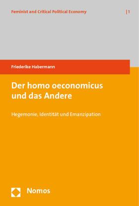 Habermann | Der homo oeconomicus und das Andere | Buch | sack.de