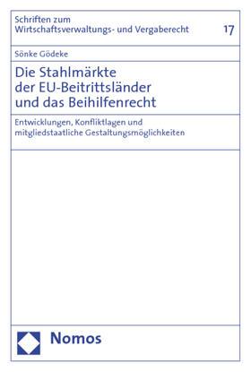 Gödeke | Die Stahlmärkte der EU-Beitrittsländer und das Beihilfenrecht | Buch | sack.de