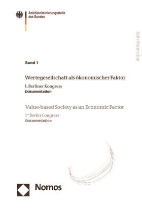 Antidiskriminierungsstelle des Bundes   Wertegesellschaft als ökonomischer Faktor. - Value-based Society as an Economic Factor. Bd.1   Buch   sack.de