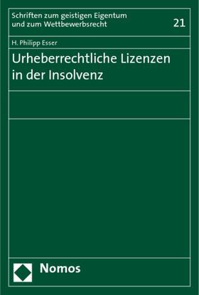 Esser   Urheberrechtliche Lizenzen in der Insolvenz   Buch   sack.de