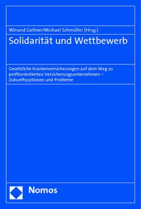 Gellner / Schmöller | Solidarität und Wettbewerb | Buch | sack.de