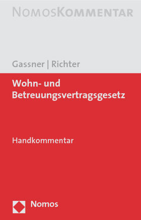 Gassner / Richter | Wohn- und Betreuungsvertragsgesetz | Buch | Sack Fachmedien