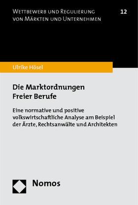 Hösel | Die Marktordnungen Freier Berufe | Buch | sack.de