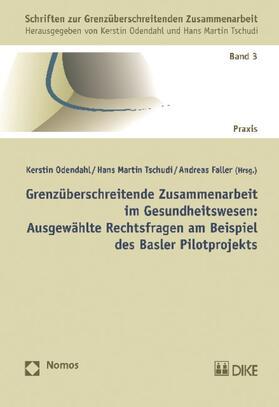 Odendahl / Faller / Tschudi | Grenzüberschreitende Zusammenarbeit im Gesundheitswesen | Buch | sack.de