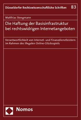 Steegmann   Die Haftung der Basisinfrastruktur bei rechtswidrigen Internetangeboten   Buch   sack.de