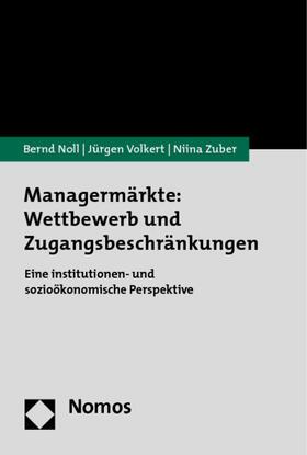 Noll / Volkert / Zuber | Managermärkte: Wettbewerb und Zugangsbeschränkungen | Buch | sack.de
