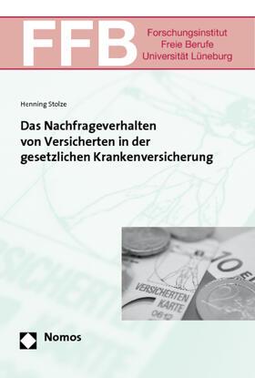Stolze | Das Nachfrageverhalten von Versicherten in der gesetzlichen Krankenversicherung | Buch | sack.de
