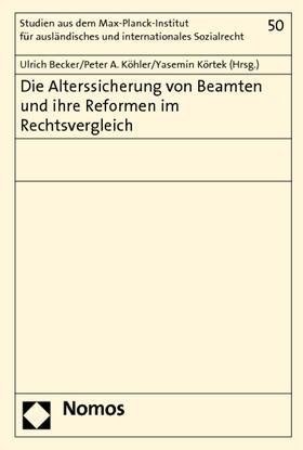 Becker / Köhler / Körtek   Die Alterssicherung von Beamten und ihre Reformen im Rechtsvergleich   Buch   sack.de
