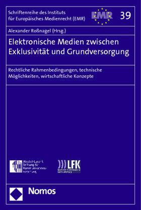 Roßnagel   Elektronische Medien zwischen Exklusivität und Grundversorgung   Buch   sack.de