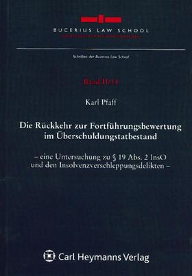 Pfaff   Die Rückkehr zur Fortführungsbewertung im Überschuldungtatbestand   Buch   sack.de
