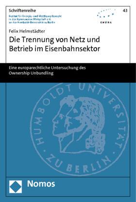 Helmstädter   Die Trennung von Netz und Betrieb im Eisenbahnsektor   Buch   sack.de
