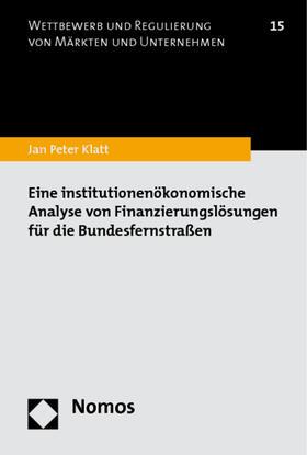 Klatt   Eine institutionenökonomische Analyse von Finanzierungslösungen für die Bundesfernstraßen   Buch   sack.de