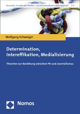 Schweiger   Determination, Intereffikation, Medialisierung   Buch   sack.de