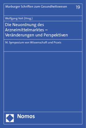 Voit | Die Neuordnung des Arzneimittelmarktes - Veränderungen und Perspektiven | Buch | sack.de