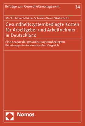 Albrecht / Schliwen / Wolfschütz | Gesundheitssystembedingte Kosten für Arbeitgeber und Arbeitnehmer in Deutschland | Buch | sack.de