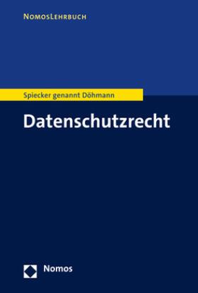 Spiecker genannt Döhmann | Datenschutzrecht | Buch | Sack Fachmedien