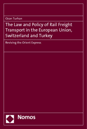 Turhan | The Law and Policy of Rail Freight Transport in the European Union, Switzerland and Turkey | Buch | sack.de