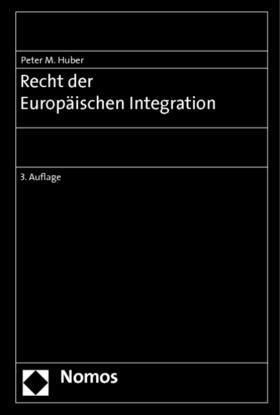 Huber | Recht der Europäischen Integration | Buch | sack.de