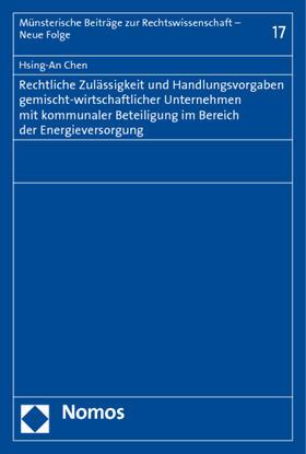 Chen | Rechtliche Zulässigkeit und Handlungsvorgaben gemischt-wirtschaftlicher Unternehmen mit kommunaler Beteiligung im Bereich der Energieversorgung | Buch | sack.de