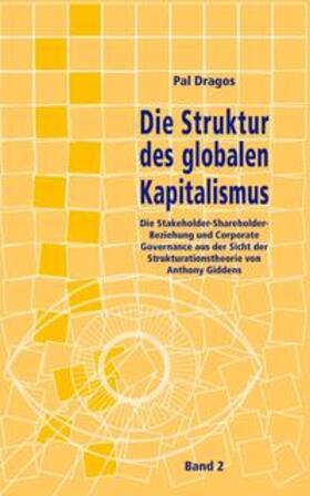 Dragos | Die Struktur des globalen Kapitalismus. Band 2 | Buch | sack.de