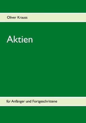 Krauss | Aktien für Anfänger und Fortgeschrittene | Buch | sack.de