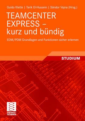 Klette / El-Hussein / Vajna | Teamcenter Express - kurz und bündig | Buch | sack.de