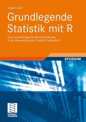 Groß | Grundlegende Statistik mit R | Buch | sack.de
