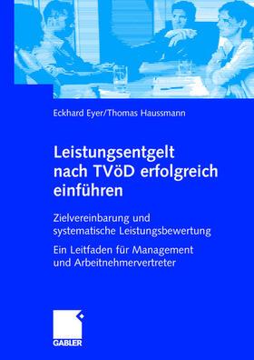 Eyer / Haussmann | Leistungsentgelt nach TVöD erfolgreich einführen | Buch | sack.de