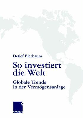 Bierbaum   So investiert die Welt   Buch   sack.de