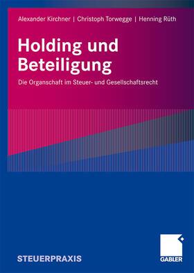 Kirchner / Torwegge / Rüth | Holding und Beteiligung | Buch | sack.de