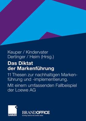 Keuper / Kindervater / Heim | Das Diktat der Markenführung | Buch | sack.de