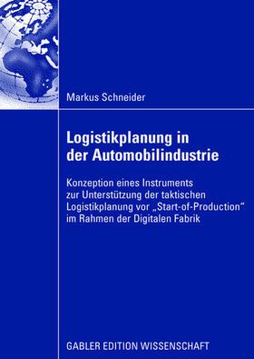 Schneider   Logistikplanung in der Automobilindustrie   Buch   sack.de