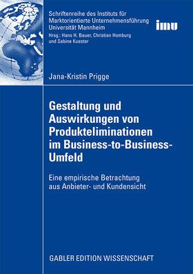 Prigge | Gestaltung und Auswirkungen von Produkteliminationen im Business-to-Business-Umfeld | Buch | sack.de