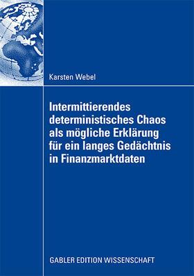 Webel | Intermittierendes deterministisches Chaos als mögliche Erklärung für ein langes Gedächtnis in Finanzmarktdaten | Buch | sack.de