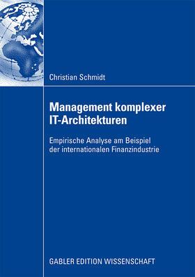 Schmidt   Management komplexer IT-Architekturen   Buch   sack.de