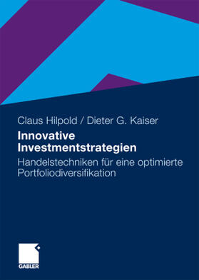 Kaiser / Hilpold   Innovative Investmentstrategien   Buch   sack.de