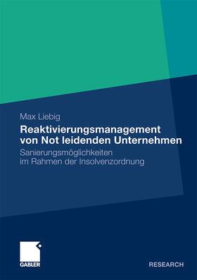 Liebig | Reaktivierungsmanagement von Not leidenden Unternehmen | Buch | sack.de