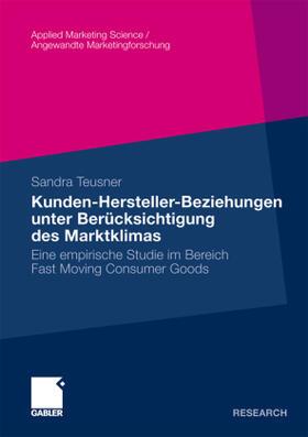 Teusner | Kunden-Hersteller-Beziehungen unter Berücksichtigung des Marktklimas | Buch | sack.de