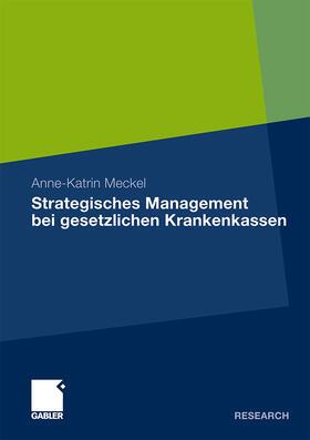 Meckel | Strategisches Management bei Gesetzlichen Krankenkassen | Buch | sack.de
