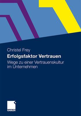 Frey | Erfolgsfaktor Vertrauen | Buch | sack.de