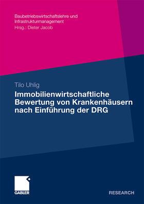 Uhlig | Immobilienwirtschaftliche Bewertung von Krankenhäusern nach Einführung der DRG | Buch | sack.de